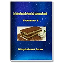 Las mejores Recetas De Postres De La Gastronomía Española (Spanish Edition)