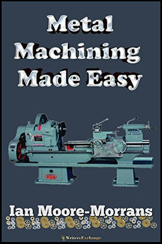 Metal Machining Made Easy (English Edition)