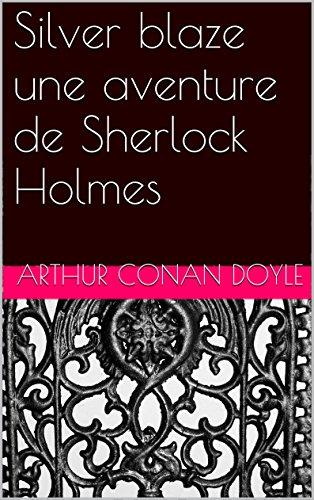 Silver blaze une aventure de Sherlock Holmes