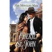Her Montana Man by Cheryl St.John (2008-12-01)