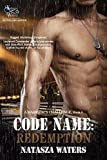 Code Name: Redemption (A Warrior's Challenge series Book 6)
