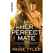 Her Perfect Mate (X-Ops) by Paige Tyler (2014-05-06)