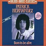 Songtexte von Patrick Hernandez - Born to Be Alive
