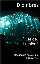 D'ombres et de Lumière: Recueil de Nouvelles (French Edition)
