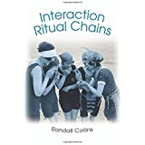 Interaction Ritual Chains (Princeton Studies in Cultural Sociology) by Collins, Randall (2005) Taschenbuch