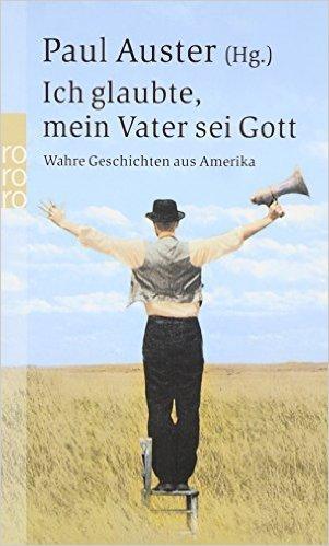 Ich glaubte, mein Vater sei Gott: Wahre Geschichten aus Amerika ( 2. Januar 2003 )