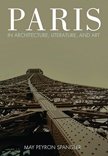Paris in Architecture, Literature, and Art (English Edition) por May Spangler