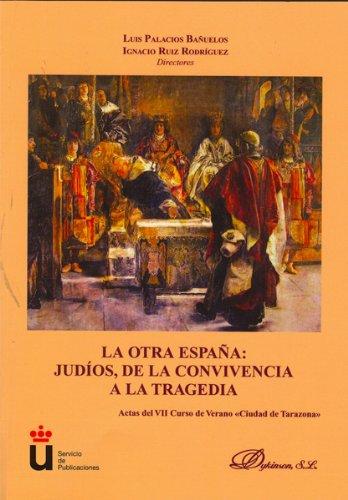Descargar Libro La otra España. Judíos, de la convivencia a la tragedia: Actas del VII Curso de Verano