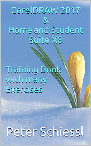 CorelDRAW 2017 & Home and Student Suite X8 - Training Book with many Exercises (English Edition)