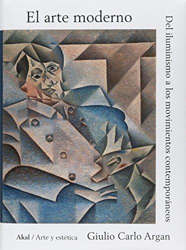 El arte moderno (Arte y estética) por Giulio Carlo Argan