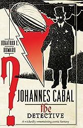 Johannes Cabal the Detective (Johannes Cabal 2) by Jonathan L. Howard (2011-02-03)