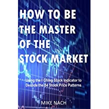 HOW TO BE THE MASTER OF THE STOCK MARKET (English Edition)