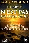 La Bible n'est pas un livre sacr� : L...