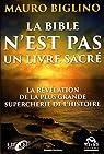 La Bible n'est pas un livre sacré: La révélation de la plus grande supercherie de l'histoire par Biglino