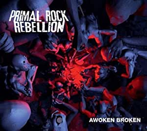 Awoken Broken by Primal Rock rebellion (2012-10-21)