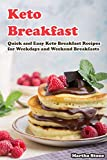 Keto Breakfast: Quick and Easy Keto Breakfast Recipes for Weekdays and Weekend Breakfasts