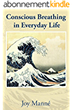 Conscious Breathing in Everyday Life (English Edition)