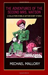 The Adventures of the Second Mrs. Watson: A Short Story Collection