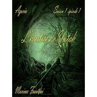 Agoria Saison 1 Episode 1: L'héritier de Yutah (French Edition)