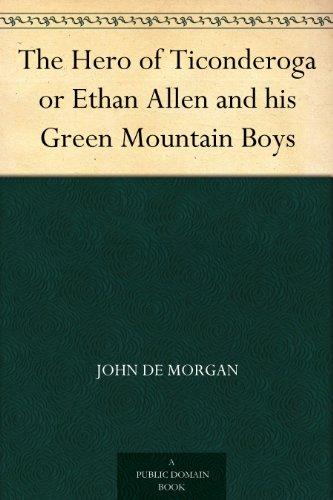 the-hero-of-ticonderoga-or-ethan-allen-and-his-green-mountain-boys-english-edition