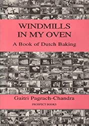 Windmills in my Oven by Gaitri Pagrach-Chandra (2002-05-02)