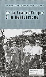 De la Françafrique à la Mafiafrique de François-Xavier Verschave