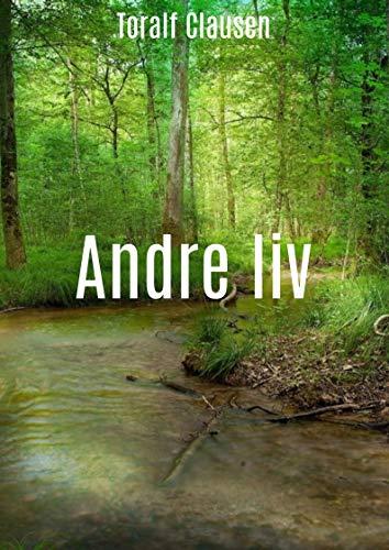 Andre liv (Danish Edition) por Toralf Clausen