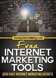 Free Internet Marketing Tools: Zero Cost Marketing Secrets (English Edition)