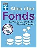 Alles über Fonds: Das Wichtigste zu ETF, Rendite, Kosten und Strategien