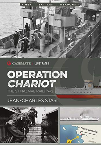 Operation Chariot: The St Nazaire Raid, 1942 (Casemate Illustrated Book 13) (English Edition)