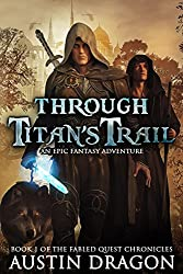 Through Titan's Trail: Fabled Quest Chronicles (Book 1)
