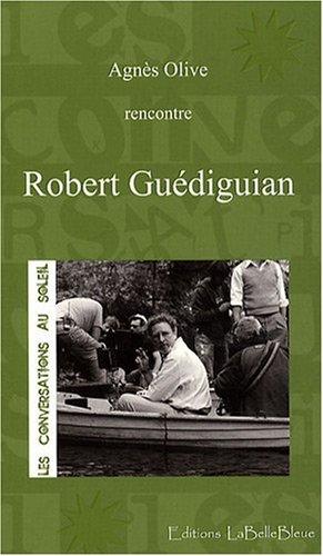 Robert Guédiguian par Agnès Olive