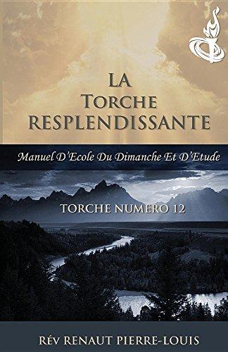 La Torche Resplendissante: Torche Numero 12 par Renaut Pierre-Louis