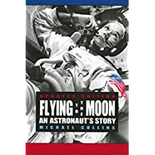 Flying to the Moon: An Astronaut's Story (English Edition)