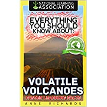 Everything You Should Know About: Volatile Volcanoes Faster Learning Facts (English Edition)