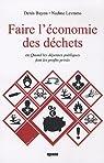Faire l'économie des déchets : Ou Quand les dépenses publiques font les profits privés par Bayon