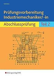 Prüfungsvorbereitung Industriemechaniker/-in: Abschlussprüfung Teil 2