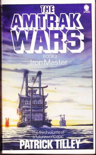 amtrak-wars-vol3-iron-master-the-iron-master-bk-3