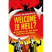 Welcome to Hell?: In Search of the Real Turkish Football