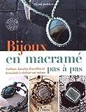 Telecharger Livres Bijoux en macrame pas a pas Colliers boucles d oreilles et bracelets a realiser soi meme (PDF,EPUB,MOBI) gratuits en Francaise
