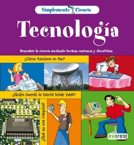 Simplemente Ciencia. Tecnología: Descubre la ciencia mediante hechos curiosos y divertidos. por Bailey  Gerry