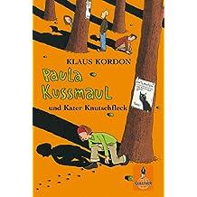 Paula Kussmaul und Kater Knutschfleck: Roman (Gulliver 946)