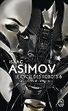 Le cycle des robots, Tome 6 - Les robots et l'empire