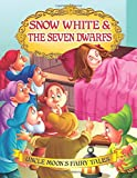 Snow White & The Seven Dwarfs (Uncle Moon's Fairy Tales)