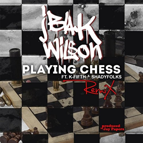 Playing Chess (Remix) [feat. K-Fifth & Shadyfolks] [Explicit]