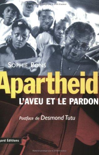 Apartheid : l'aveu et le pardon