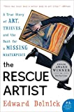 The Rescue Artist: A True Story of Art, Thieves, and the Hunt for a Missing Masterpiece (P.S.)