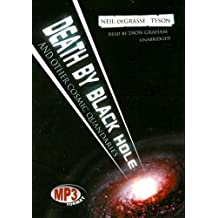 Death by Black Hole: And Other Cosmic Quandries by Neil DeGrasse Tyson (2007-08-06)