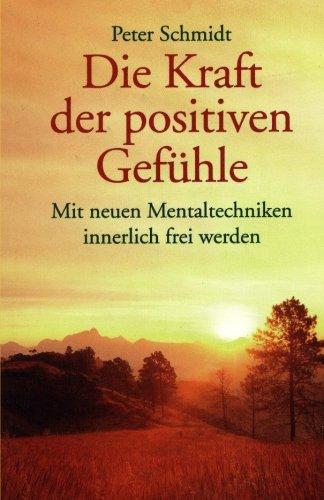 ein kaktus zum valentinstag Die Kraft der positiven Gefühle: Mit neuen Mentaltechniken innerlich frei werden