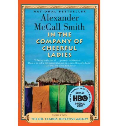 [{ In the Company of Cheerful Ladies (No. 1 Ladies Detective Agency #06) By McCall Smith, Alexander ( Author ) Mar - 14- 2006 ( Paperback ) } ] (Detective Ladies Agency 1 No 14)